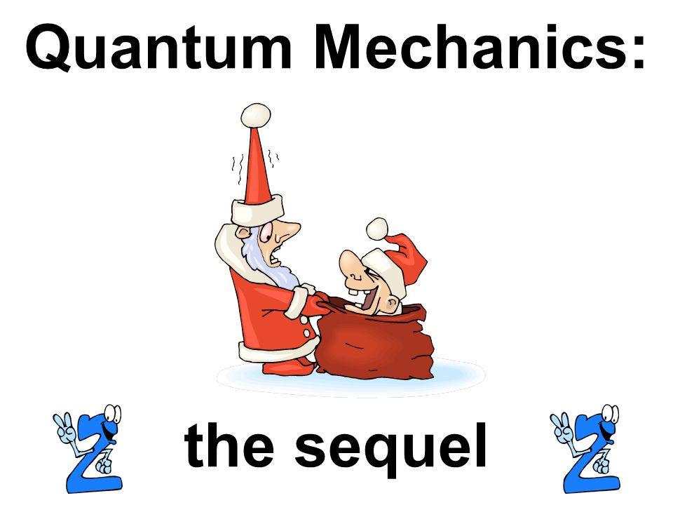 Quantum Mechanics: the sequel