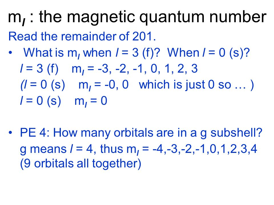 m l : the magnetic quantum number Read the remainder of 201.