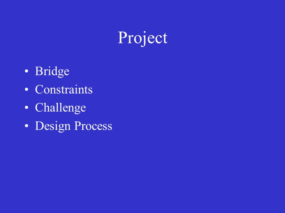 Project Bridge Constraints Challenge Design Process