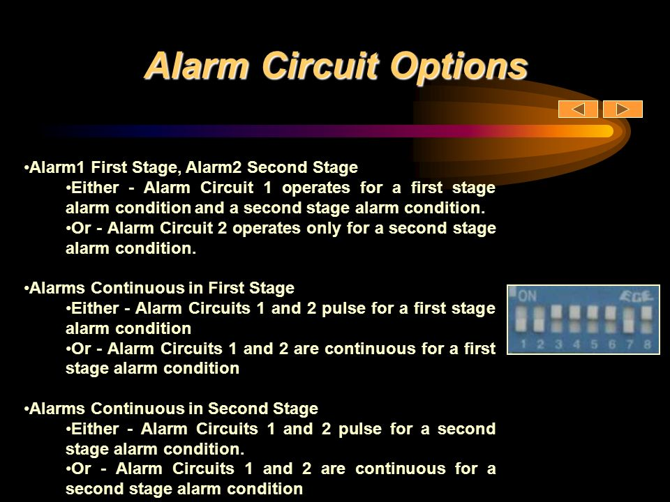 Alarm Circuit Options Alarm1 First Stage, Alarm2 Second Stage Either - Alarm Circuit 1 operates for a first stage alarm condition and a second stage a