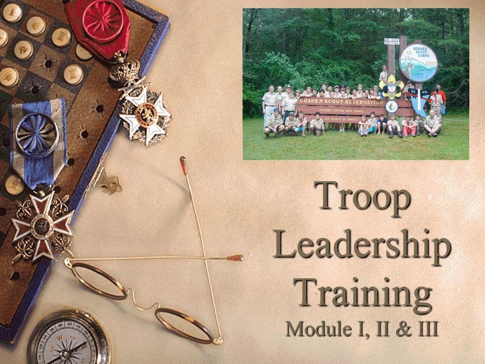 Troop Leadership Training Module I, II & III