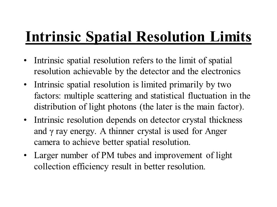 Problems at High Counting Rates Pulse pile-up rejection circuit can be used to improve the pulse pile-up but it will reduce the maximum achievable count rate Deadtime can be improved by shortening the effective charge integration time for the output signal from the PM tube but it will reduce the amount of light collected by the PM tube, therefore, degrade the intrinsic resolution.