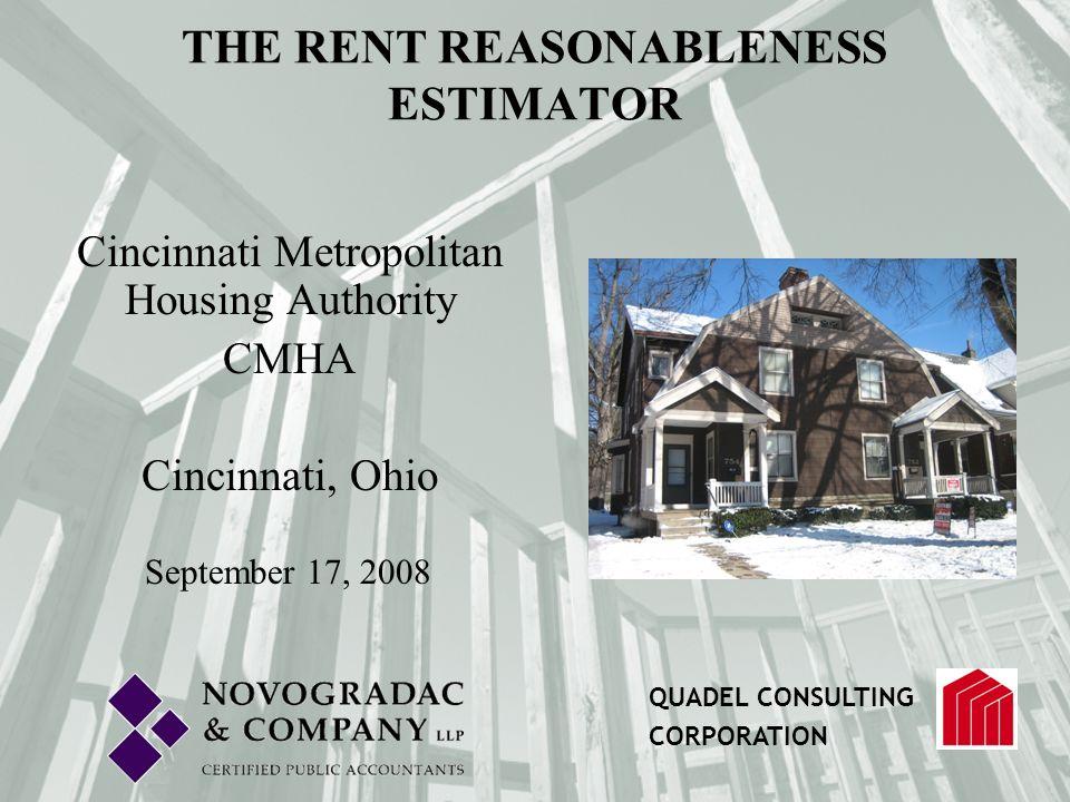 Cincinnati Metropolitan Housing Authority CMHA Cincinnati, Ohio September 17, 2008 QUADEL CONSULTING CORPORATION THE RENT REASONABLENESS ESTIMATOR