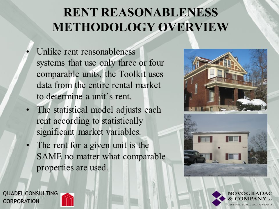 RENT REASONABLENESS METHODOLOGY OVERVIEW Unlike rent reasonableness systems that use only three or four comparable units, the Toolkit uses data from t