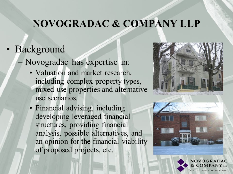Background –Novogradac has expertise in: Valuation and market research, including complex property types, mixed use properties and alternative use sce
