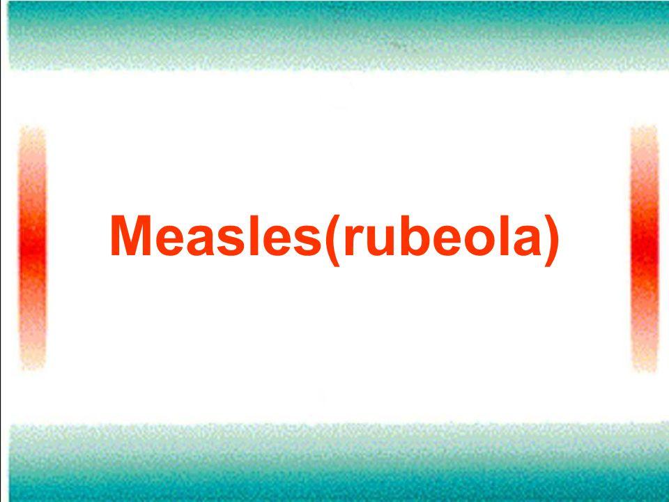 Measles(rubeola)