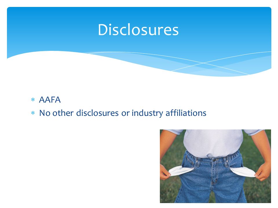 AAFA No other disclosures or industry affiliations Disclosures