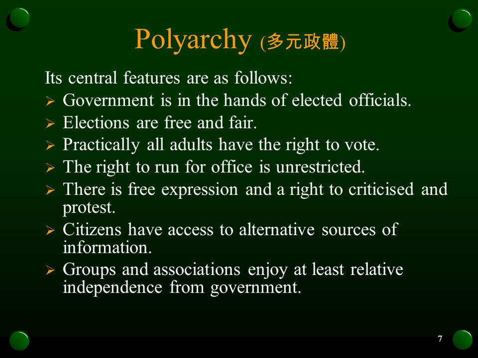 8 Western polyarchies ( ) Western polyarchies are broadly equivalent to regimes categorised as liberal democracies or even simply democracies.