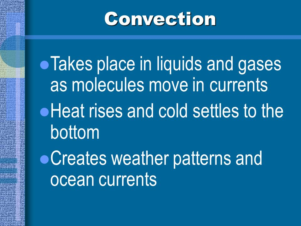 Conduction Conduction involves the transfer of heat through direct contact Heat conductors conduct heat well, insulators do not
