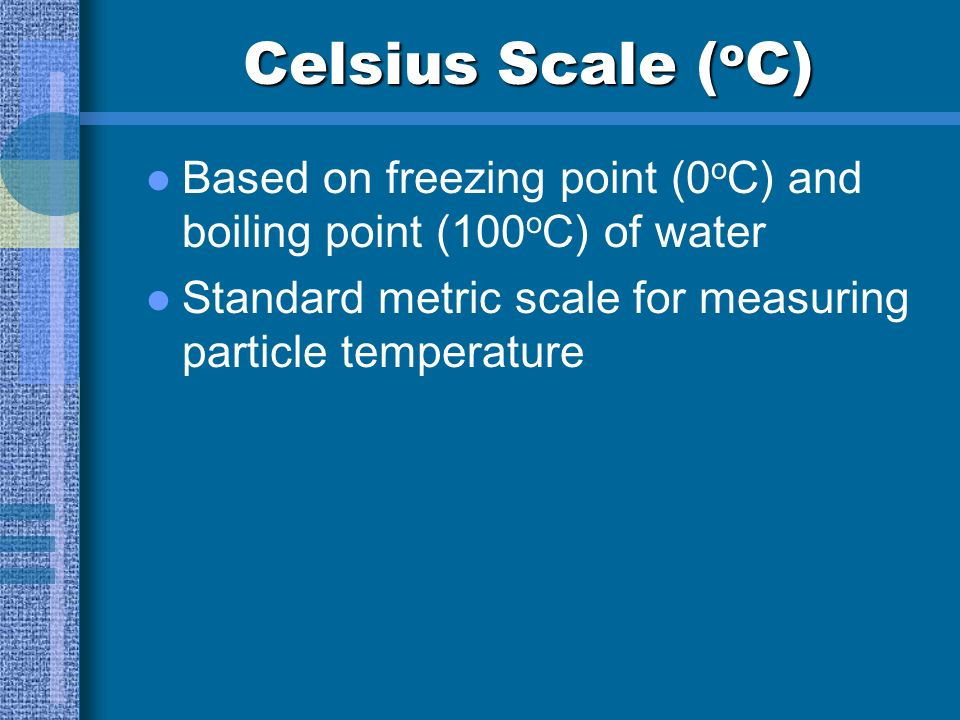 Measuring Temperature A thermometer is a instrument for measuring temperature. Uses a standard for comparison. Examples: Celsius, Fahrenheit, and Kelv