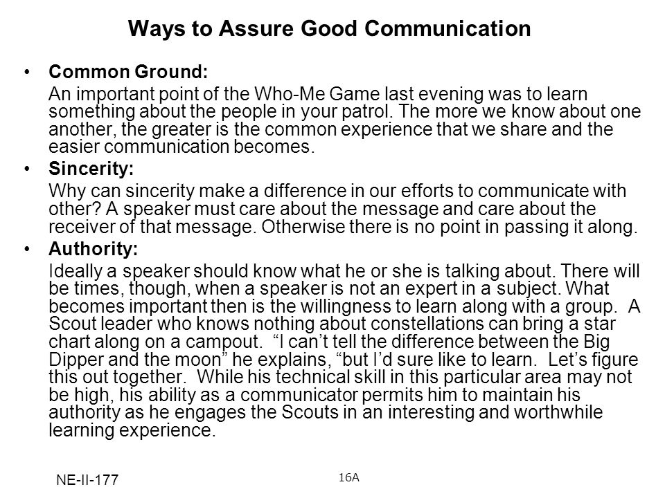 NE-II-177 Ways to Assure Good Communication Common Ground: An important point of the Who-Me Game last evening was to learn something about the people