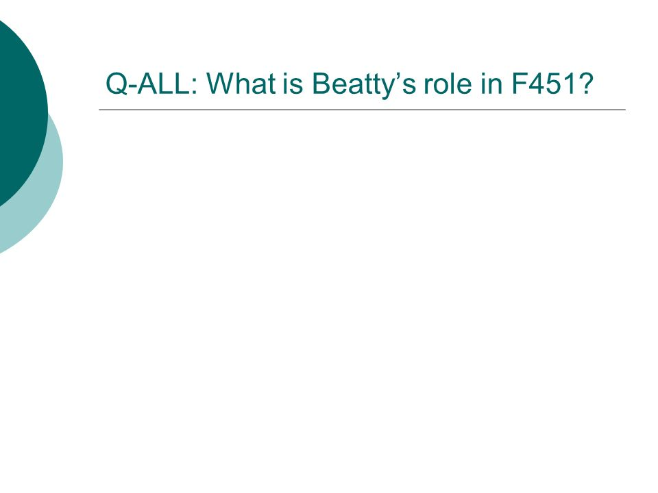 Q-ALL: What is Beattys role in F451