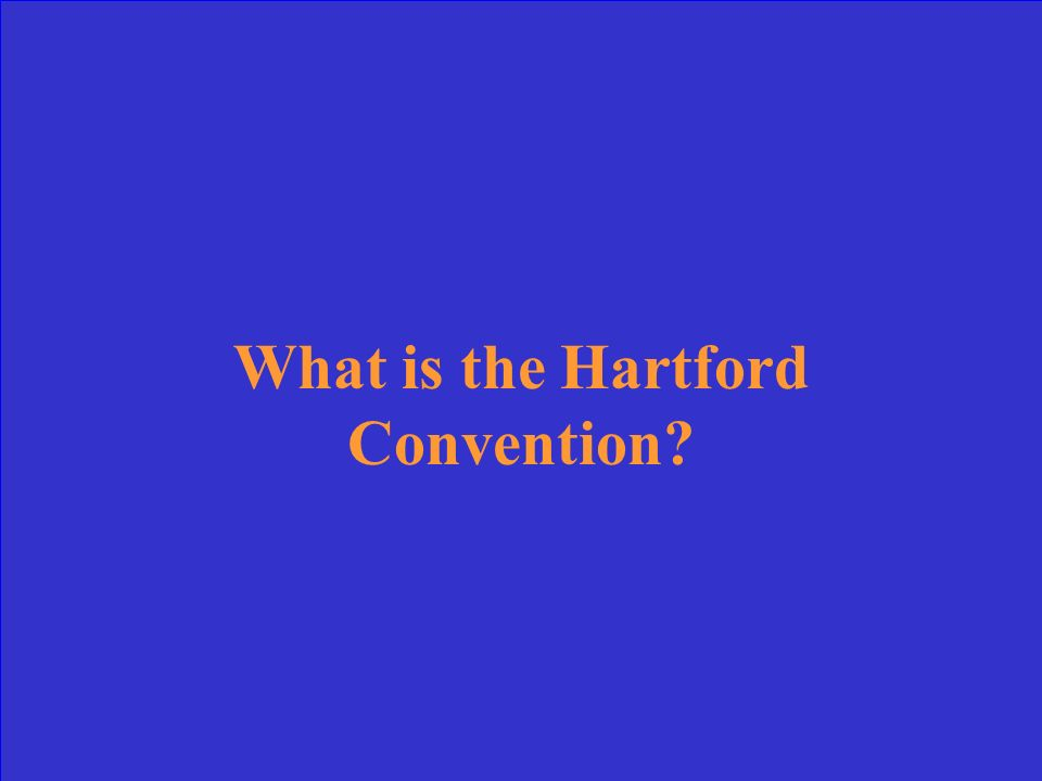Convention in New England that talked about seceding from the US because of the War of 1812