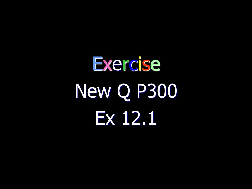 Exercise New Q P300 Ex 12.1