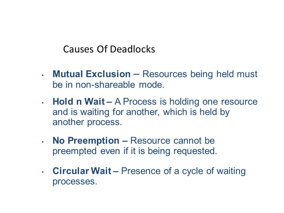 Illustrating A Deadlock Wait-For-Graph (WFG) Nodes – Processes in the system Directed Edges – Wait-For blocking relation A Cycle represents a Deadlock