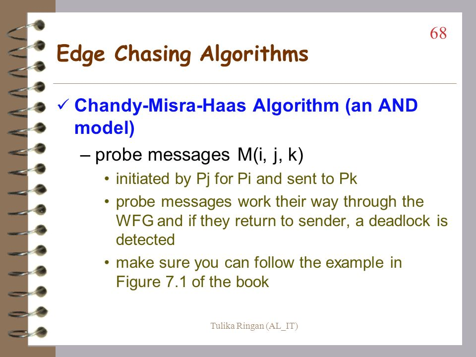 Path-pushing Obermarcks algorithm for path propagation : (an AND model) –based on a database model using transaction processing –sites which detect a