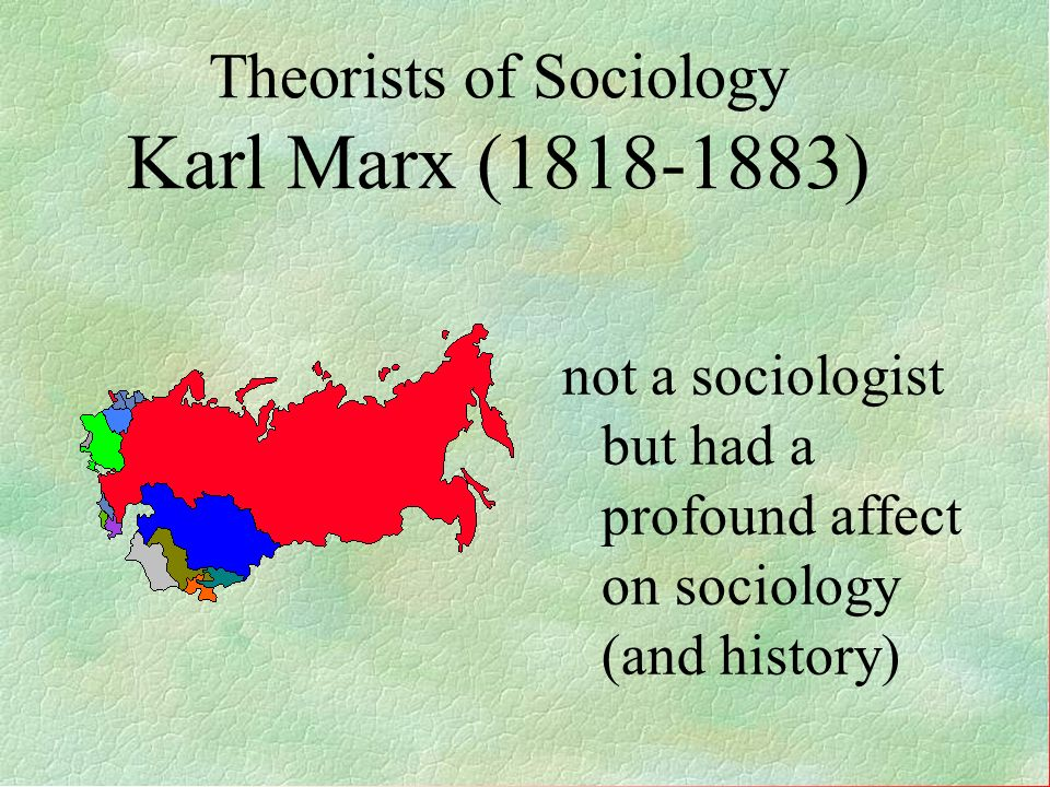 Karl Marx Believed that class conflict led to social change Influenced the modern conflict theory
