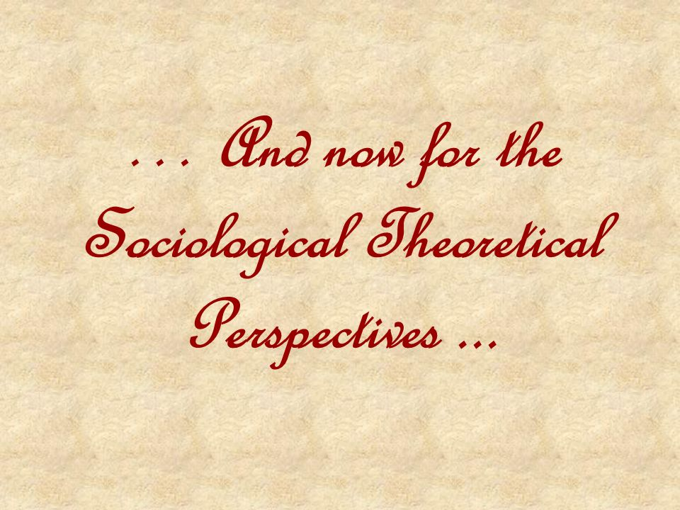 Theorist Evaluation Q. Which theorist applied the scientific method to sociology? A. Emile Durkheim
