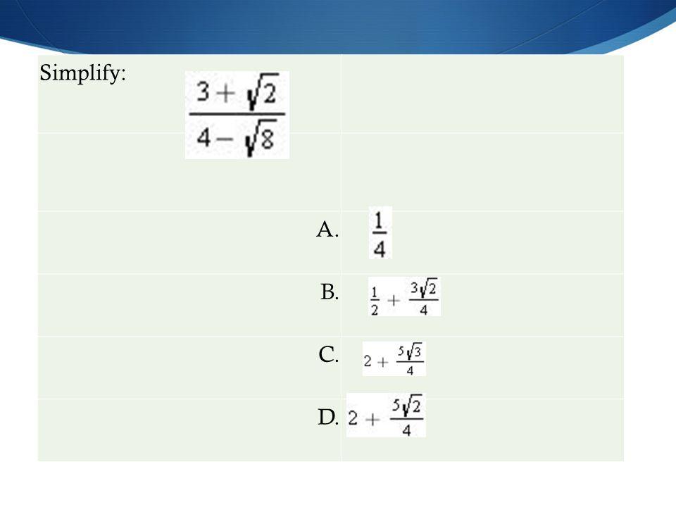 Simplify: A. B. C. D.