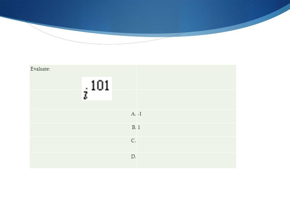 Evaluate: A. B.1 C. D.