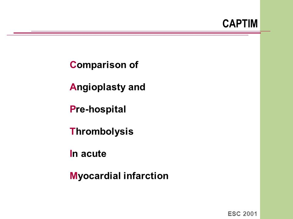 CAPTIM Comparison of Angioplasty and Pre-hospital Thrombolysis In acute Myocardial infarction ESC 2001