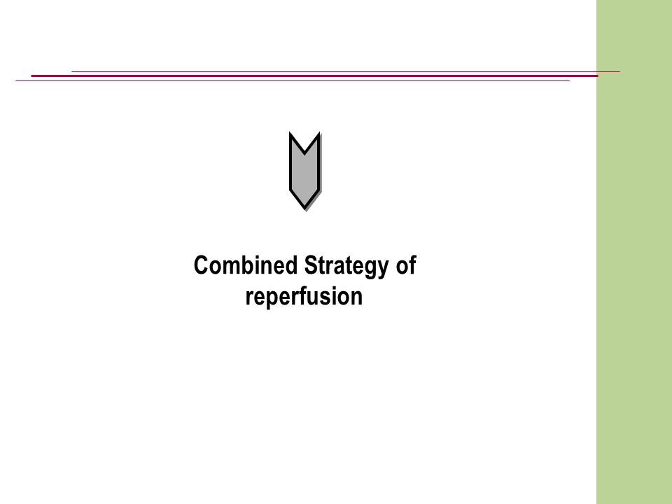 Combined Strategy of reperfusion