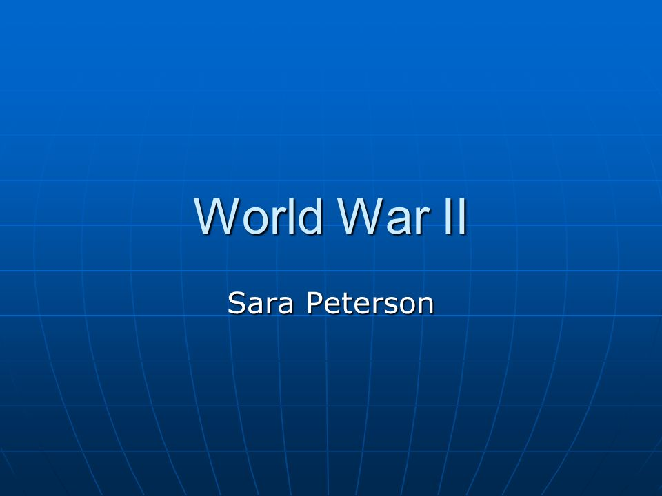 World War II Sara Peterson