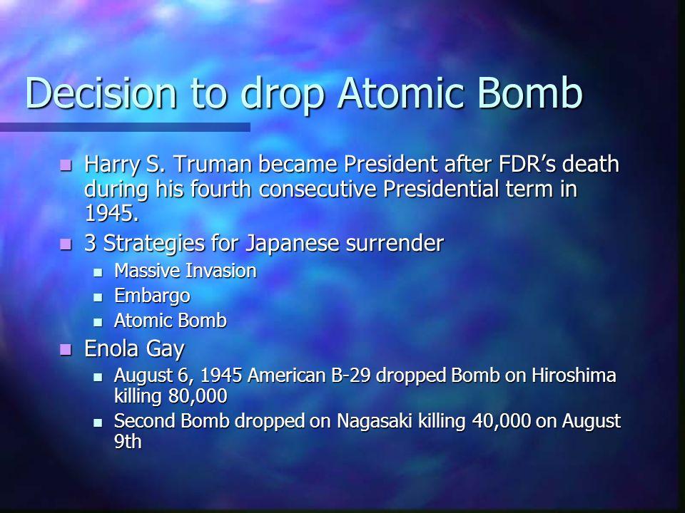 Decision to drop Atomic Bomb Harry S.