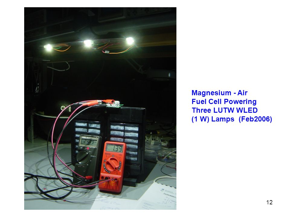 12 Magnesium - Air Fuel Cell Powering Three LUTW WLED (1 W) Lamps (Feb2006)