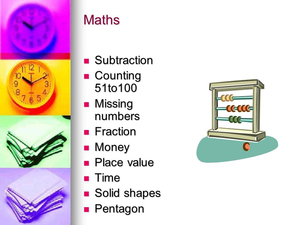 Maths Subtraction Subtraction Counting 51to100 Counting 51to100 Missing numbers Missing numbers Fraction Fraction Money Money Place value Place value Time Time Solid shapes Solid shapes Pentagon Pentagon