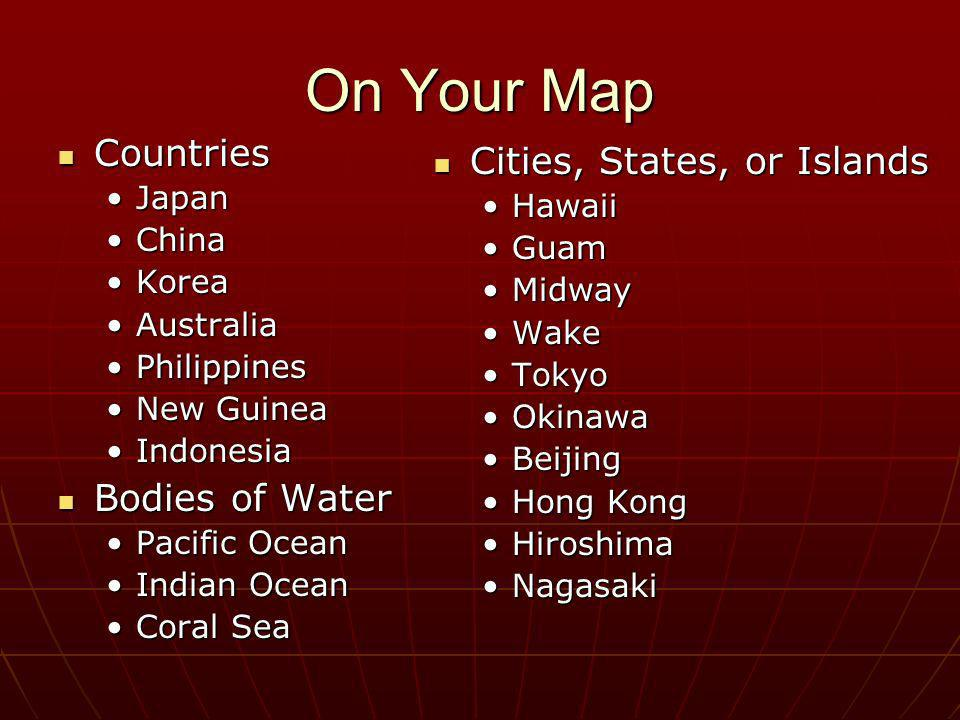 On Your Map Countries Countries JapanJapan ChinaChina KoreaKorea AustraliaAustralia PhilippinesPhilippines New GuineaNew Guinea IndonesiaIndonesia Bod