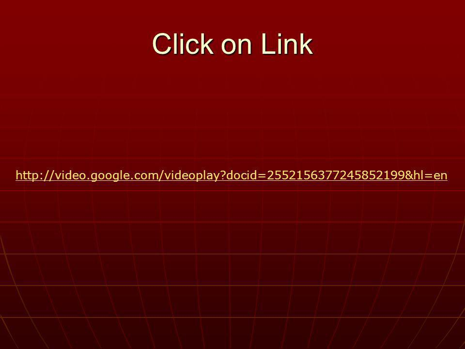 http://video.google.com/videoplay?docid=2552156377245852199&hl=en Click on Link