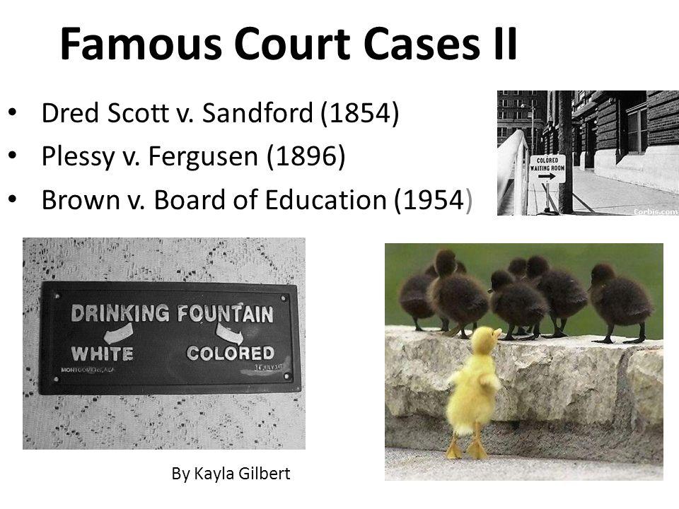 Dred Scott v.Sandford (1854) -Dred Scott was a slave in Missouri.