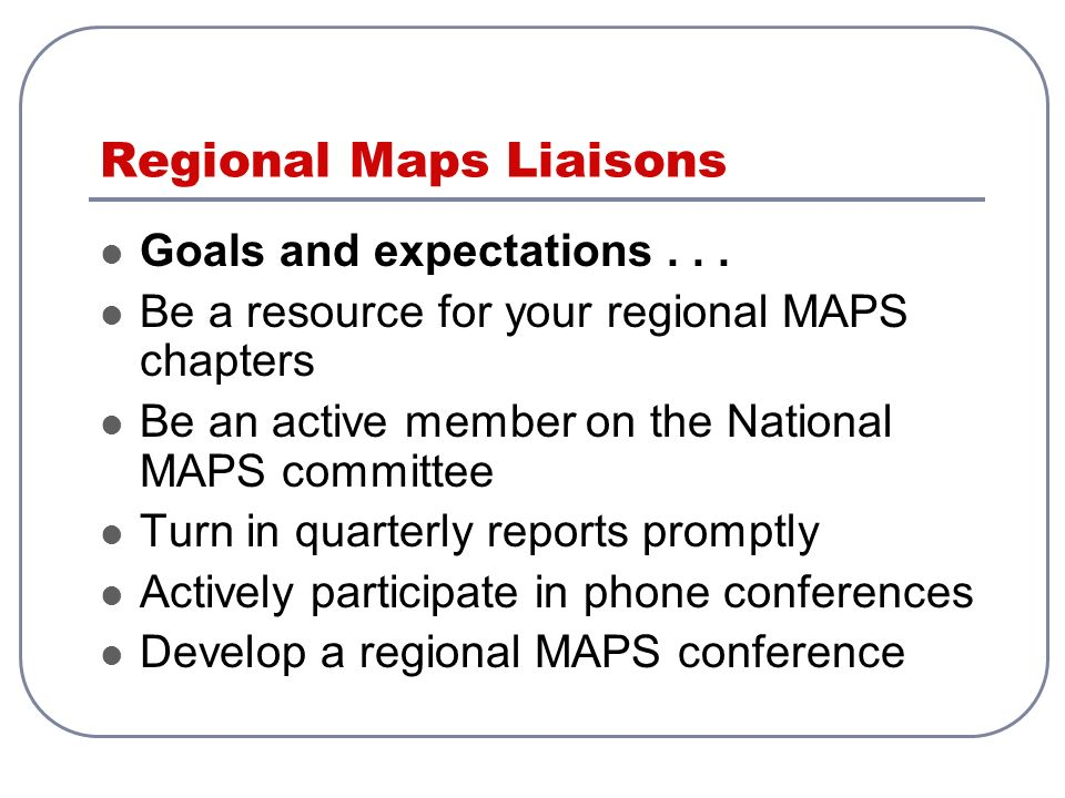 MAPS Agenda for 2009-10: Improve communication between the MAPS Liaison and individual chapters Increasing the connection of MAPS chapters to one another Intentional outreach to pre-medical students about preferred conference sessions and resources