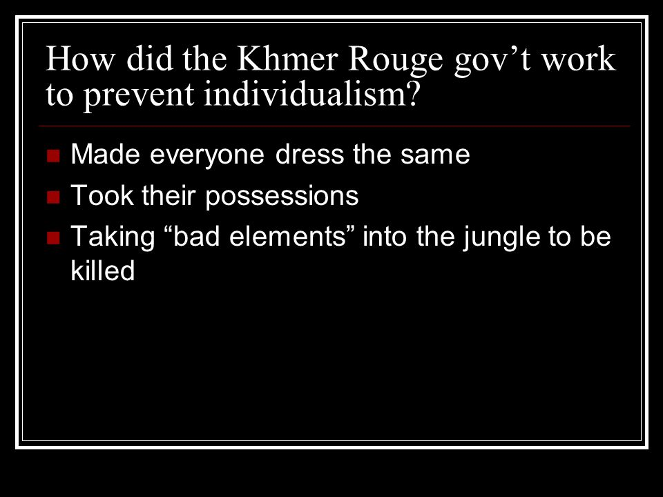 How did the Khmer Rouge govt work to prevent individualism.
