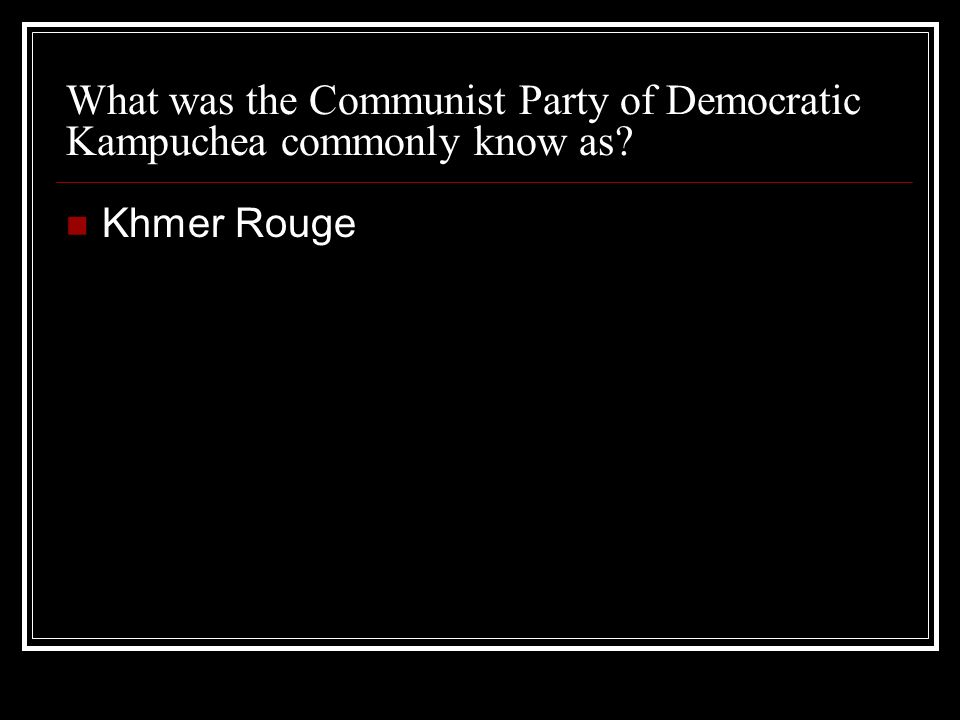 What was the Communist Party of Democratic Kampuchea commonly know as Khmer Rouge