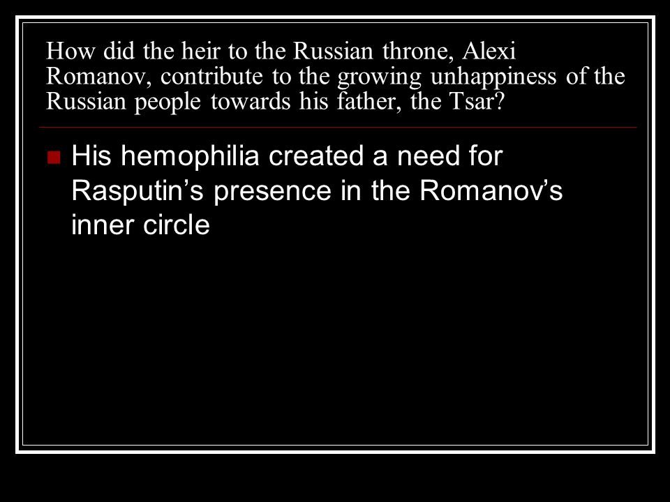 How did the heir to the Russian throne, Alexi Romanov, contribute to the growing unhappiness of the Russian people towards his father, the Tsar? His h