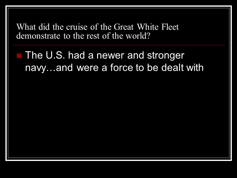 What did the cruise of the Great White Fleet demonstrate to the rest of the world.