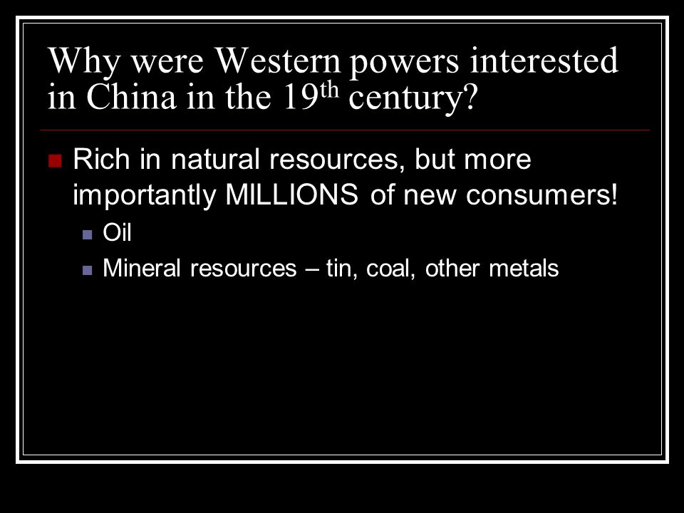 Why were Western powers interested in China in the 19 th century.