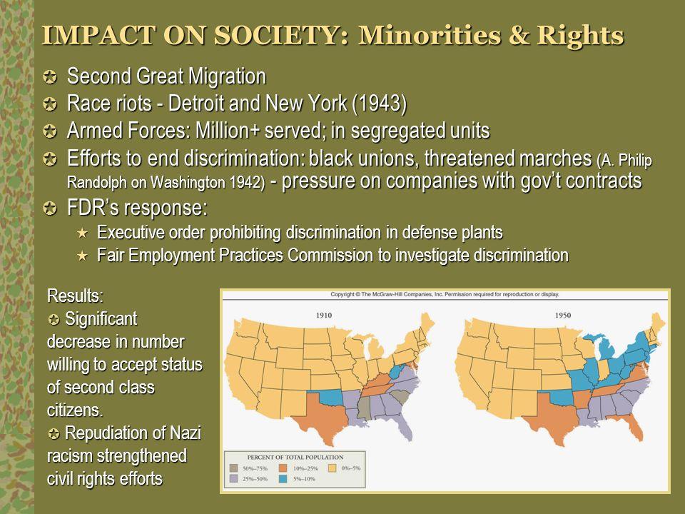 IMPACT ON SOCIETY: Minorities & Rights Second Great Migration Second Great Migration Race riots - Detroit and New York (1943) Race riots - Detroit and