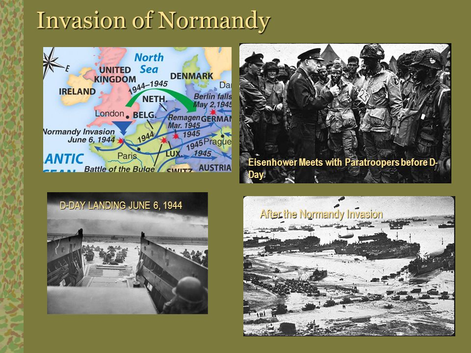 Invasion of Normandy Eisenhower Meets with Paratroopers before D- Day D-DAY LANDING JUNE 6, 1944 After the Normandy Invasion
