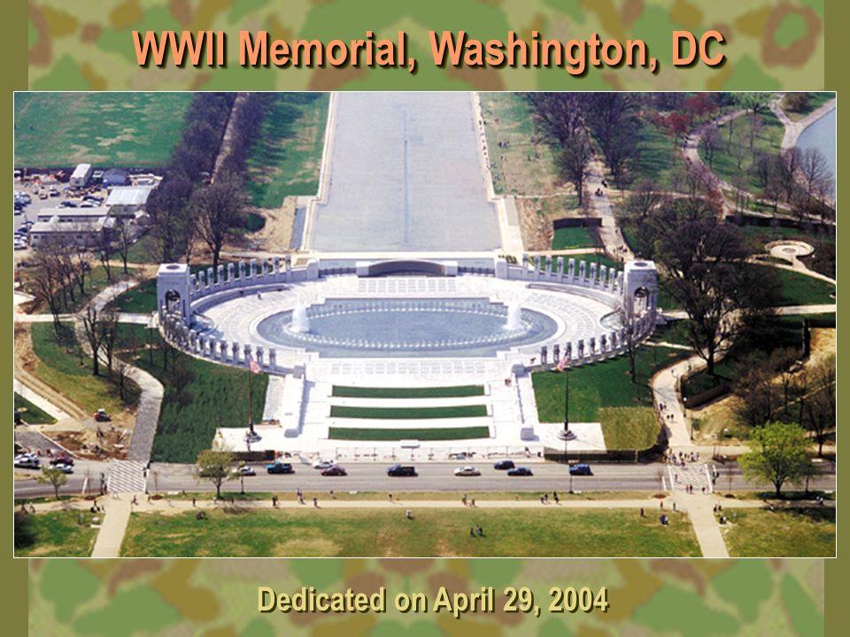 WWII Memorial, Washington, DC Dedicated on April 29, 2004