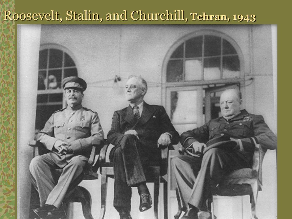 Roosevelt, Stalin, and Churchill, Tehran, 1943