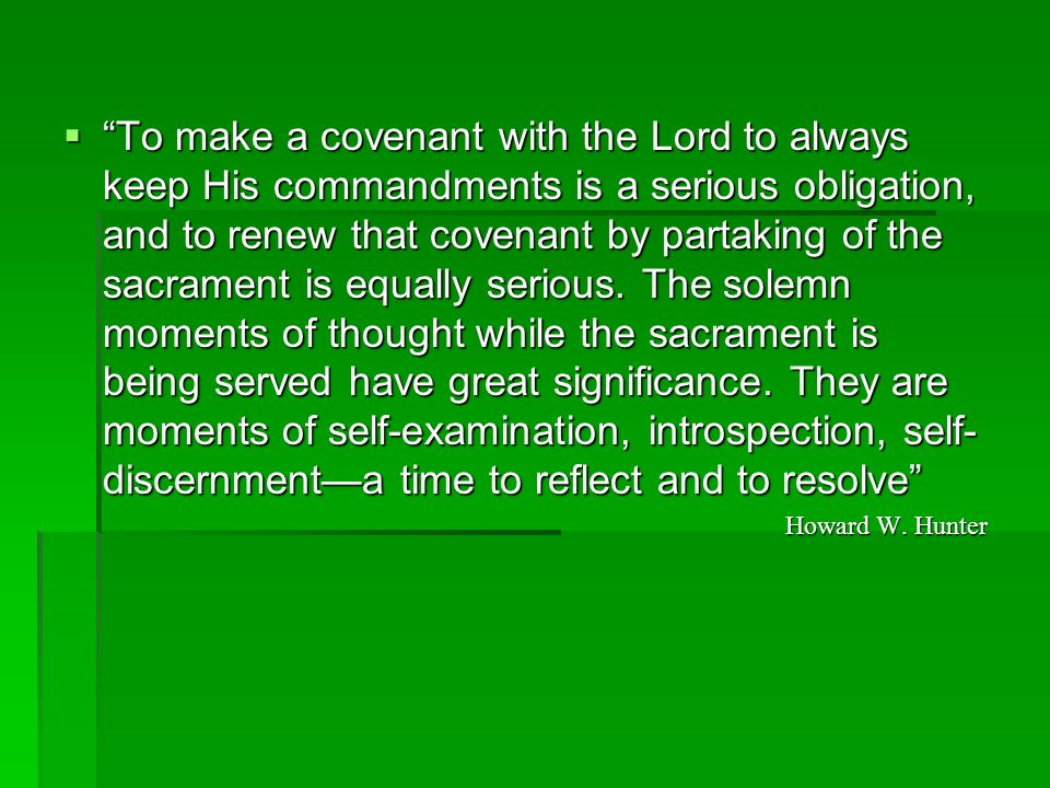 What should we do during the Sacrament? If we approach the sacrament each week in the attitude of actively bringing a personal, specific offeringa hum
