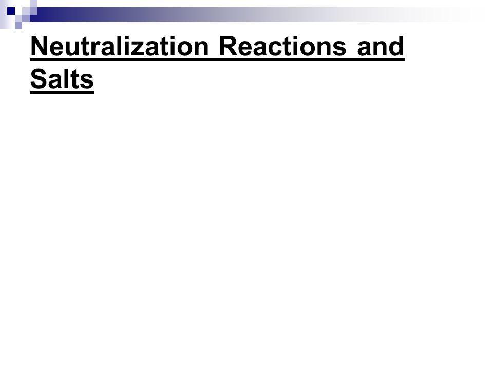 Neutralization Reactions and Salts