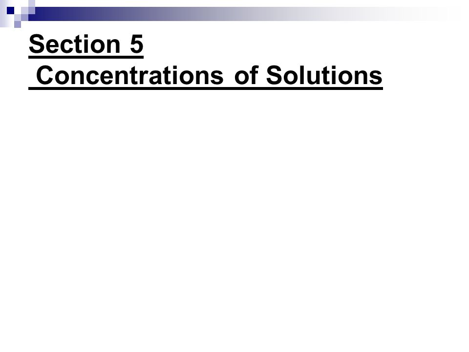 Section 5 Concentrations of Solutions