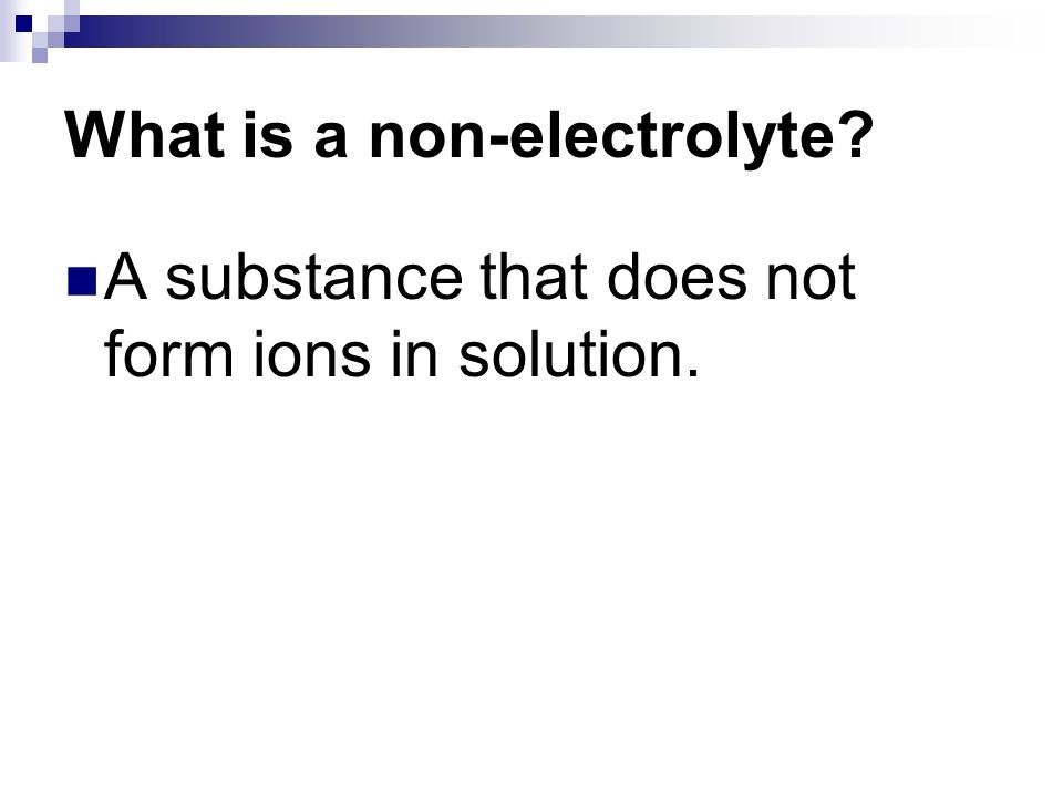 A substance that does not form ions in solution.
