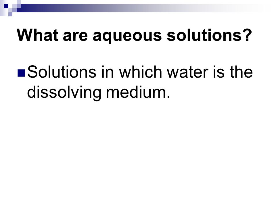 Solutions in which water is the dissolving medium.