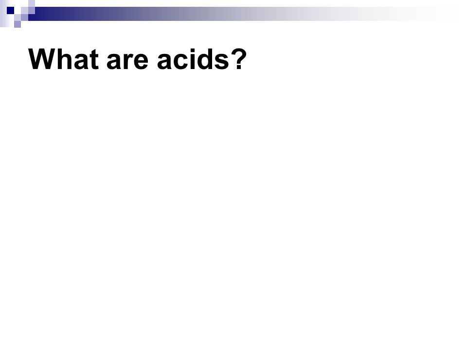 What are acids?