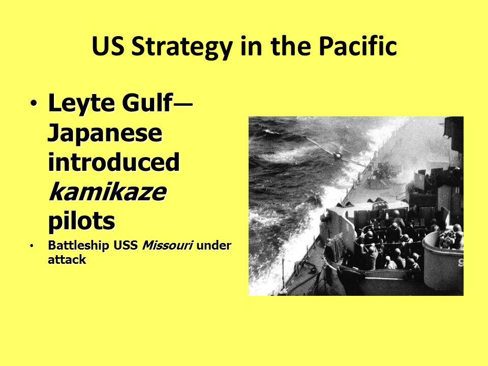 Leyte Gulf Japanese introduced kamikaze pilots Leyte Gulf Japanese introduced kamikaze pilots Battleship USS Missouri under attack Battleship USS Miss